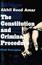 The Constitution and Criminal Procedure:…