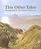 Warner, Malcolm: This Other Eden: Paintings from the Yale Center for British Art