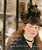 Manet, Monet, and the Gare Saint-Lazare by…