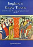 Strohm, Paul: England's Empty Throne: Usurpation and the Language of Legitimation, 1399-1422