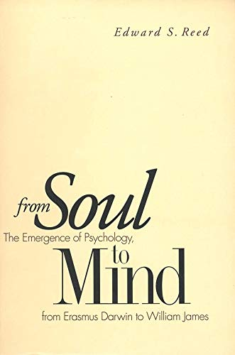 from-soul-to-mind-the-emergence-of-psychology-from-erasmus-darwin-to-william-james