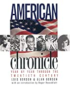 American Chronicle: Year by Year Through the…