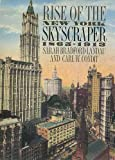 Condit, Carl W.: Rise of the New York Skyscraper, 1865-1913