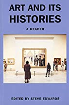 Art and its Histories: A Reader by Steve…