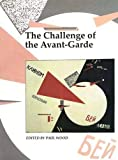 Wood, Paul: The Challenge of the Avant-Garde