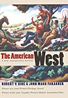 The American West : a new interpretive…