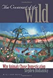 Budiansky, Stephen: The Covenant of the Wild: Why Animals Chose Domestication
