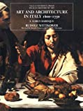 Rudolf Wittkower: Art and Architecture in Italy 1600-1750: I. Early Baroque