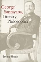 George Santayana: Literary Philosopher by…