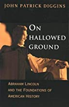 On Hallowed Ground: Abraham Lincoln and the…