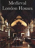 Medieval London Houses (Paul Mellon Centre…