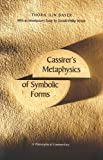 Cassirer, Ernst: Cassirer's Metaphysics of Symbolic Forms: A Philosophical Commentary