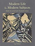 Tickner, Lisa: Modern Life and Modern Subjects: British Art in the Early Twentieth Century