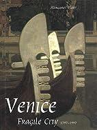 Venice, Fragile City: 1797-1997 by Margaret…