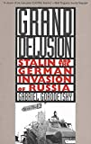 Gorodetsky, Gabriel: Grand Delusion: Stalin and the German Invasion of Russia
