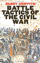 Battle Tactics of the Civil War by Paddy…