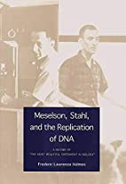 Meselson, Stahl, and the Replication of DNA:…