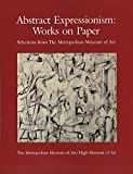 Messinger, Lisa Mintz: Abstract Expressionism: Works on Paper  Selections from the Metropolitan Museum of Art