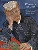 Distel, Anne: Cezanne to Van Gogh: The Collection of Doctor Gachet