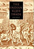 Gallay, Alan: The Indian Slave Trade: The Rise of the English Empire in the American South, 1670-1717
