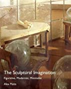 The Sculptural Imagination: Figurative,…