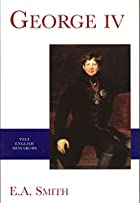 George IV (The English Monarchs Series) by…