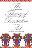 Frank, Isabelle: The Theory of Decorative Art: An Anthology of European & American Writings, 1750-1940