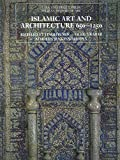 Ettinghausen, Richard: Islamic Art and Architecture 650-1250