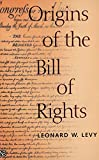 Levy, Leonard W.: Origins of the Bill of Rights