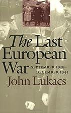 The Last European War: September 1939 -…