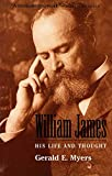 Myers, Gerald E.: William James: His Life and Thought