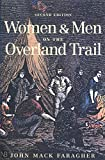 Faragher, John MacK: Women and Men on the Overland Trail