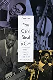 Lees, Gene: You Can't Steal a Gift: Dizzy, Clark, Milt, and Nat