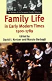 Barbagli, Marzio: Family Life in Early Modern Times 1500-1789: The History of the European Family