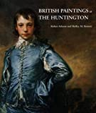 Bennett, Shelley M.: British Paintings at the Huntington