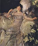 Ormond, Richard: John Singer Sargent: Portraits of the 1890s