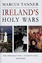 Ireland's Holy Wars: The Struggle for a…