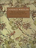 Peck, Amelia: Candace Wheeler: The Art and Enterprise of American Design, 1875-1900