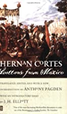 Letters from Mexico by Hernán Cortés