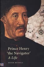 Prince Henry the Navigator by Sir Peter…