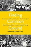 Olson, Elizabeth A.: Finding Common Ground: Governance and Natural Resources in the American West