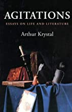 Agitations: Essays on Life and Literature by…