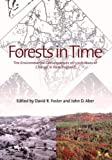 Aber, John D.: Forests in Time: The Environmental Consequences of 1,000 Years of Change in New England