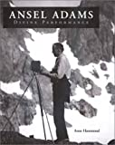 Adams, Ansel: Ansel Adams: Divine Performance
