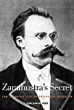 Kohler, Joachim: Zarathustra's Secret: The Interior Life of Friedrich Nietzsche
