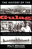 Khlevniuk, O. V.: The History Of The Gulag: From Collectivization To The Great Terror