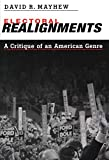 Mayhew, David R.: Electoral Realignments: A Critique of an American Genre