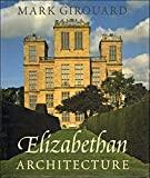 Girouard, Mark: Elizabethan Architecture