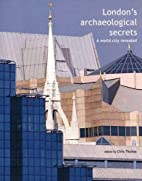 London's Archaeological Secrets by…