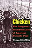 Striffler, Steve: Chicken: The Dangerous Transformation of America's Favorite Food